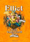 Elliot and the Last Underworld War (Underworld Chronicles, #3)