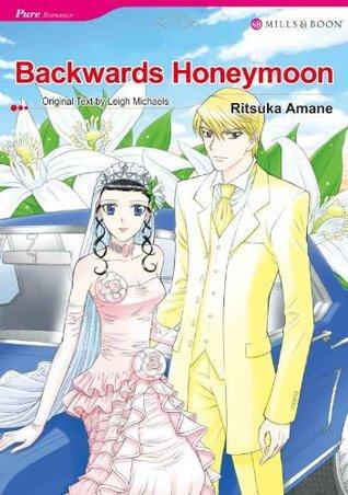 Backwards honeymoon by Ritsuka Amane