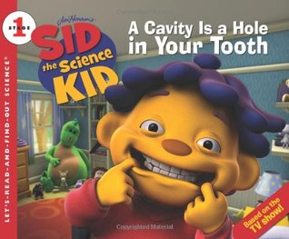 A Cavity Is a Hole in Your Tooth (Let's-Read-and-Find-Out Science, Stage 1)