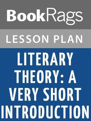 Literary Theory: A Very Short Introduction by Jonathan Culler Lesson Plans