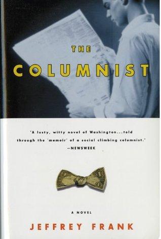 The Columnist by Jeffrey Frank