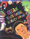 Clean Your Room, Harvey Moon!