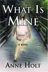 What Is Mine (Vik & Stubø, #1)