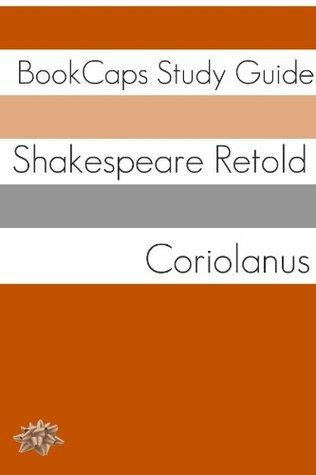 Coriolanus In Plain and Simple English