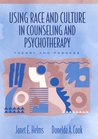 Using Race and Culture in Counseling and Psychotherapy: Theory and Process