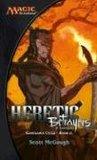Heretic: Betrayers of Kamigawa (Magic: The Gathering: Kamigawa Cycle, #2)