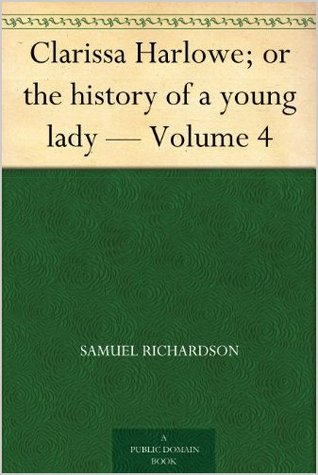 Clarissa Harlowe; or the history of a young lady - Volume 4