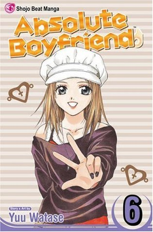 Absolute Boyfriend, Vol. 6 by Yuu Watase