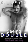 Seeing DOUBLE (52 First Dates, #3)