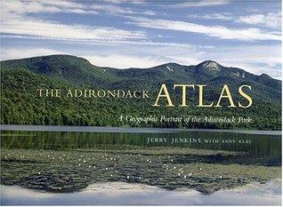The Adirondack Atlas: A Geographic Portrait of the Adirondack Park