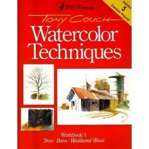 Tony Couch Watercolor Techniques, Workbook 1: Trees, Barn, Weathered Wood