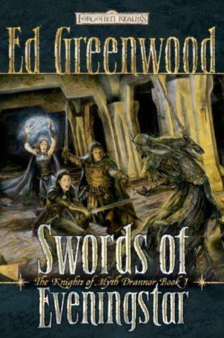 Swords of Eveningstar (Forgotten Realms: Knights of Myth Drannor, #1)