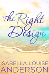 The Right Design by Isabella Louise Anderson