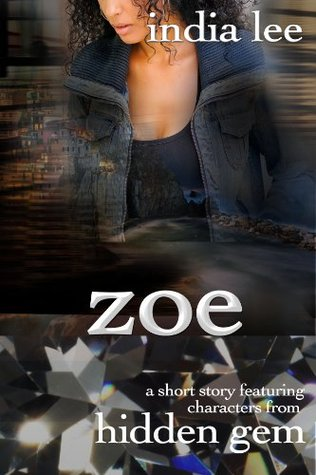 Zoe: A Short Story Featuring Characters From Hidden Gem