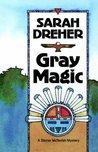 Gray Magic (Stoner McTavish Mysteries, #3)