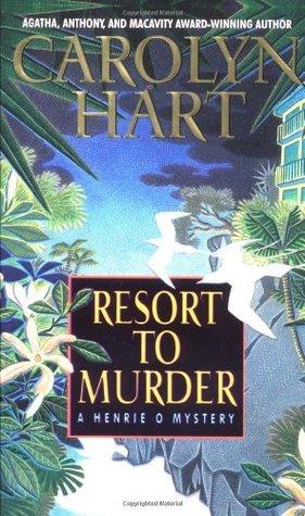 Resort to Murder by Carolyn G. Hart