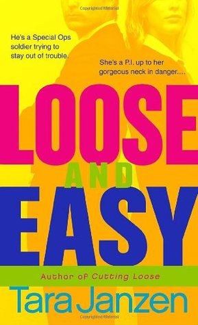 Loose and Easy by Tara Janzen