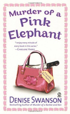 Murder of a Pink Elephant by Denise Swanson
