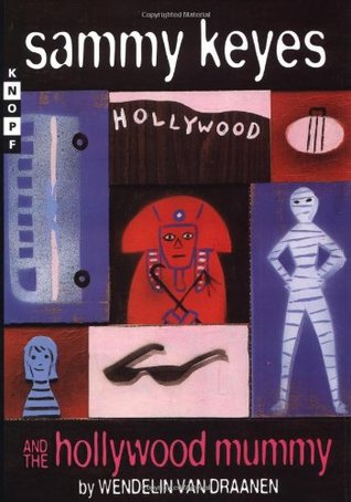 Sammy Keyes and the Hollywood Mummy (Sammy Keyes Book 6)
