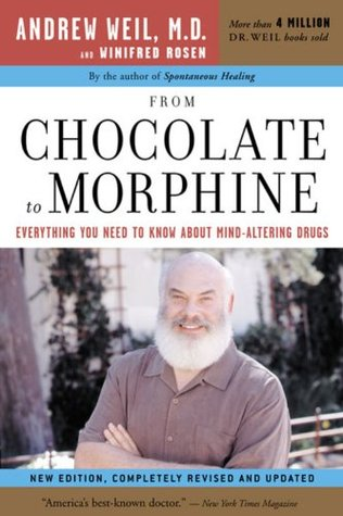 From Chocolate to Morphine by Andrew Weil