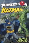 Batman Classic: Reptile Rampage: I Can Read!, Level 2 (I Can Read, Book 2)