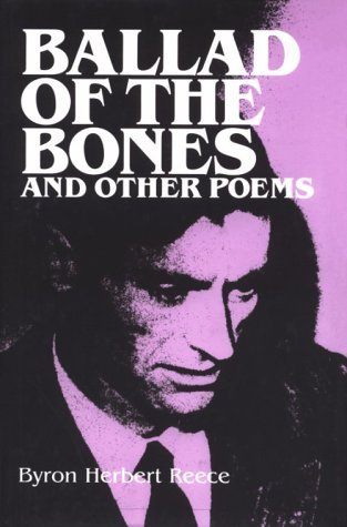 Ballad of the Bones and Other Poems by Byron Herbert Reece
