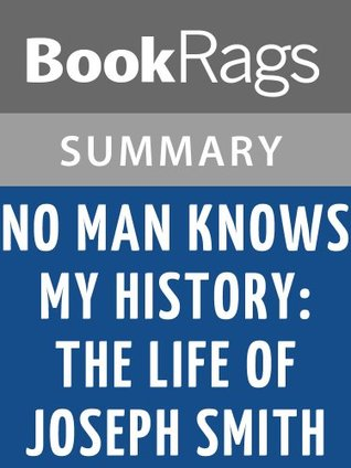 No Man Knows My History: The Life of Joseph Smith by Fawn M. Brodie | Summary & Study Guide