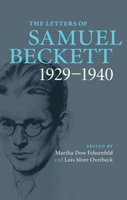 The Letters of Samuel Beckett: Volume 1, 1929-1940(The Letters 1)