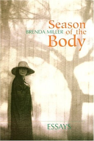 season of the body essays by brenda miller 581593