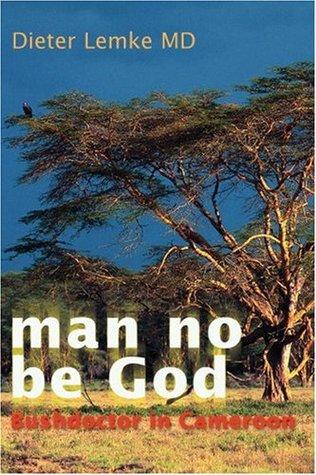 Man No Be God by Dieter Lemke