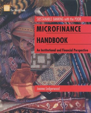 Microfinance Handbook (Sustainable Banking with the Poor)