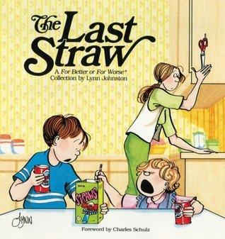 The Last Straw by Lynn Johnston