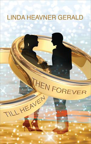 Till Heaven Then Forever by Linda Heavner Gerald