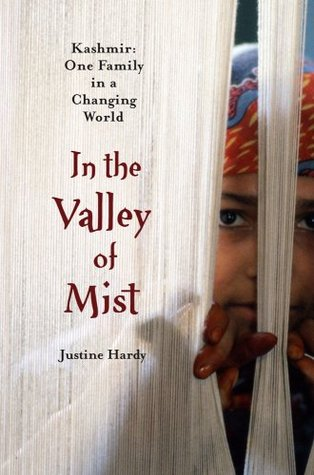 Ebook In the Valley of Mist: Kashmir: One Family in a Changing World by Justine Hardy PDF!