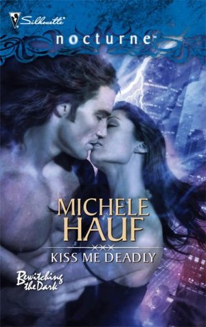 Kiss Me Deadly (Bewitch the Dark #2)