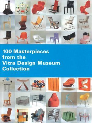 100 Masterpieces from the Vitra Design Museum Collection by