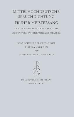 Mittelhochdeutsche Spruchdichtung - Fruher Meistersang: Beschreibung Der Handschrift Und Transkription