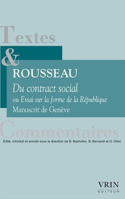 Du Contrat Social Ou Essai Sur La Forme de La Republique: Manuscrit de Geneve