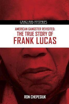 American Gangster Revisited: The True Story of Frank Lucas