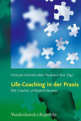 Life-Coaching in Der Praxis: Wie Coaches Umfassend Beraten