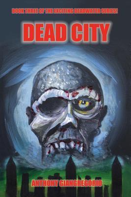 Deadcity (Deadwater Series: Book 3)