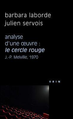 Le Cercle Rouge (J.-P. Melville, 1970) Analyse D'Une Oeuvre por Barbara Laborde