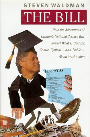 The Bill: 2how the Adventures of Clinton's National Service Bill Reveal What Is Corrup