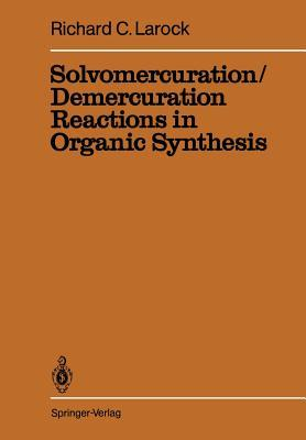Solvomercuration / Demercuration Reactions in Organic Synthesis