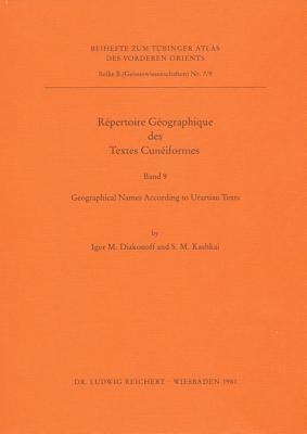 Geographical Names According to Urartian Texts (Beihefte zum Tubinger Atlas des Vorderen Orients)
