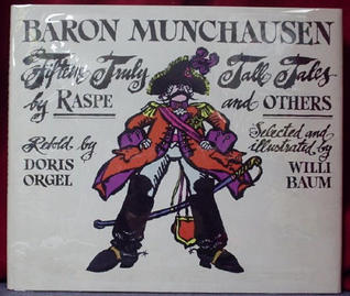 Baron Munchausen; Fifteen Truly Tall Tales, by Raspe and Others