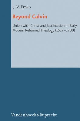 Descarga gratuita de Ebook for plc Beyond Calvin: Union with Christ and Justification in Early Modern Reformed Theology