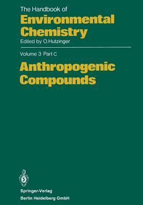 The Handbook of Environmental Chemistry, Volume 3, Part C: Anthropogenic Compounds