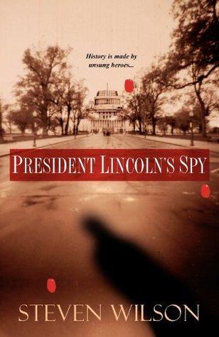 President Lincoln's Spy (Fitz Dunaway, #1)