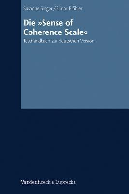 Die Sense of Coherence Scale: Testhandbuch Zur Deutschen Version